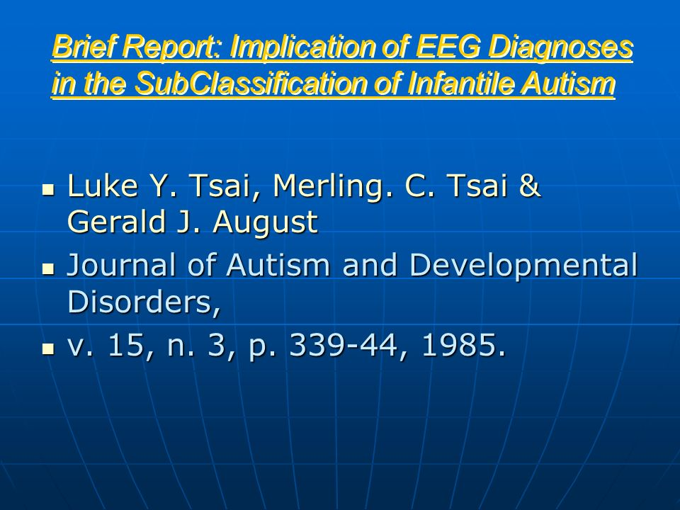 Brief Report: Implication of EEG Diagnoses in the SubClassification of Infantile Autism