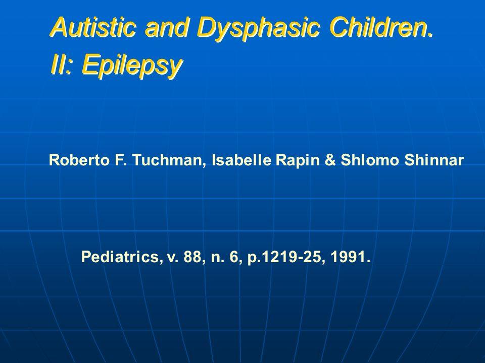 Autistic and Dysphasic Children. II: Epilepsy
