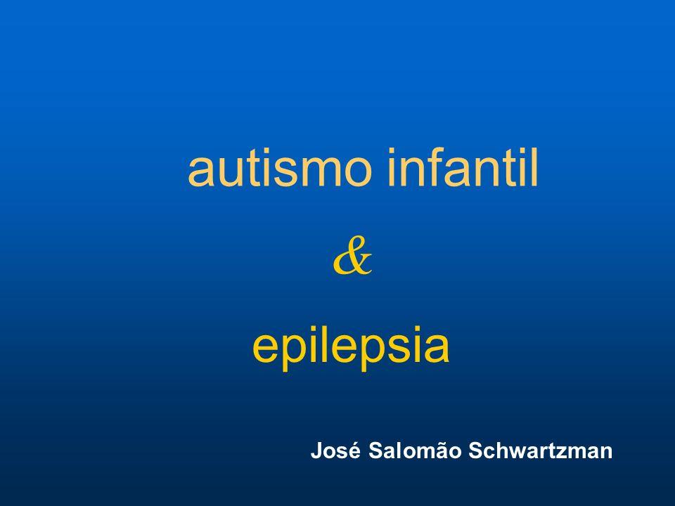 autismo infantil & epilepsia José Salomão Schwartzman