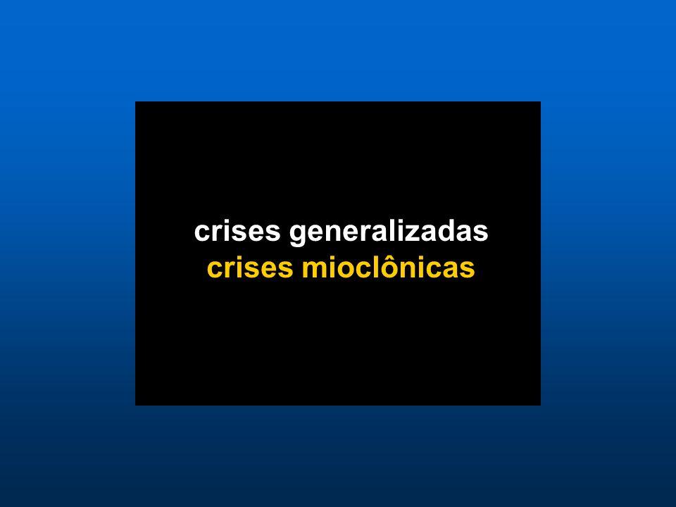crises generalizadas crises mioclônicas