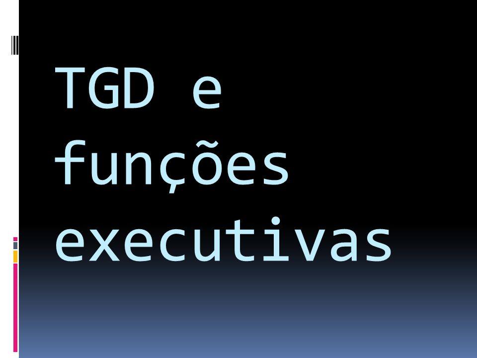 TGD e funções executivas