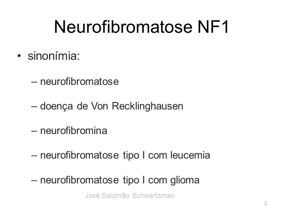 Neurofibromatose NF1 sinonímia: neurofibromatose