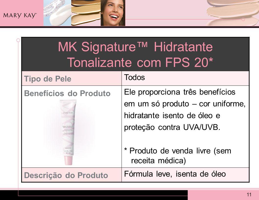MK Signature™ Hidratante Tonalizante com FPS 20*