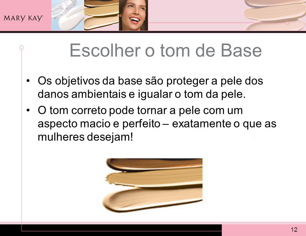 Escolher o tom de Base Os objetivos da base são proteger a pele dos danos ambientais e igualar o tom da pele.
