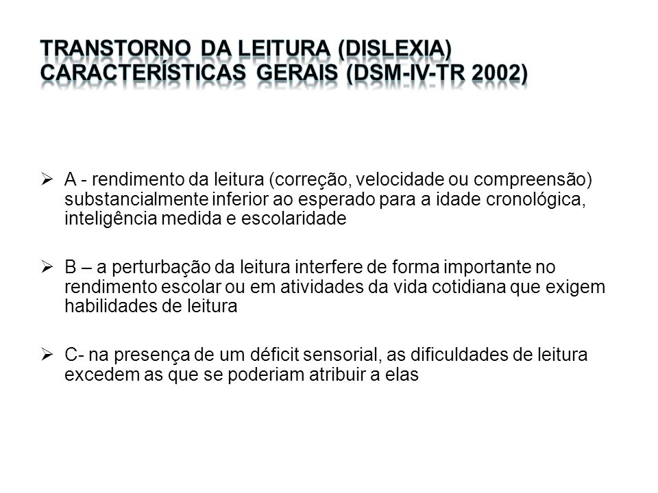 Transtorno da leitura (dislexia) características gerais (DSM-IV-TR 2002)
