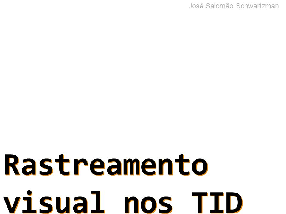 Rastreamento visual nos TID