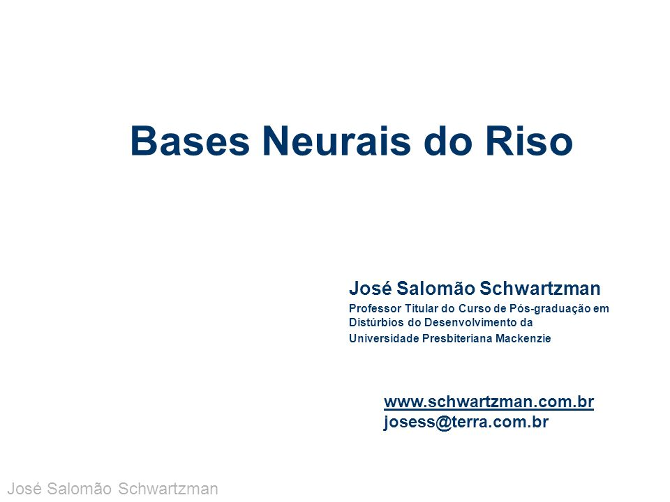 Bases Neurais do Riso José Salomão Schwartzman www.schwartzman.com.br