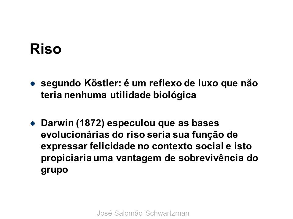 Risosegundo Köstler: é um reflexo de luxo que não teria nenhuma utilidade biológica.