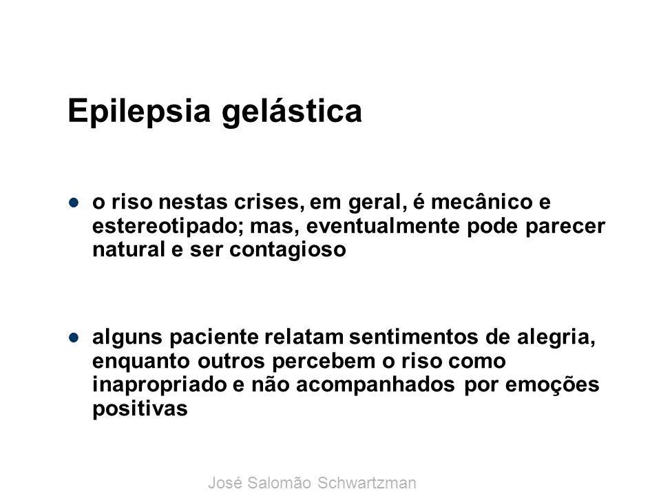 Epilepsia gelástica o riso nestas crises, em geral, é mecânico e estereotipado; mas, eventualmente pode parecer natural e ser contagioso.