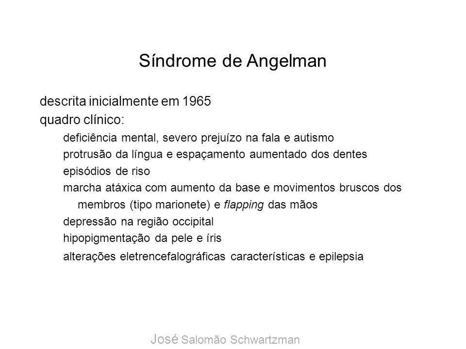 Síndrome de Angelman descrita inicialmente em 1965 quadro clínico: