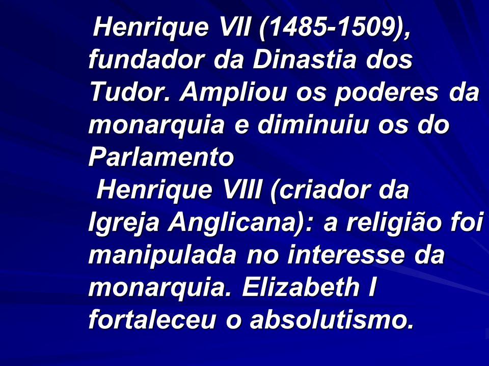Henrique VII (1485-1509), fundador da Dinastia dos Tudor