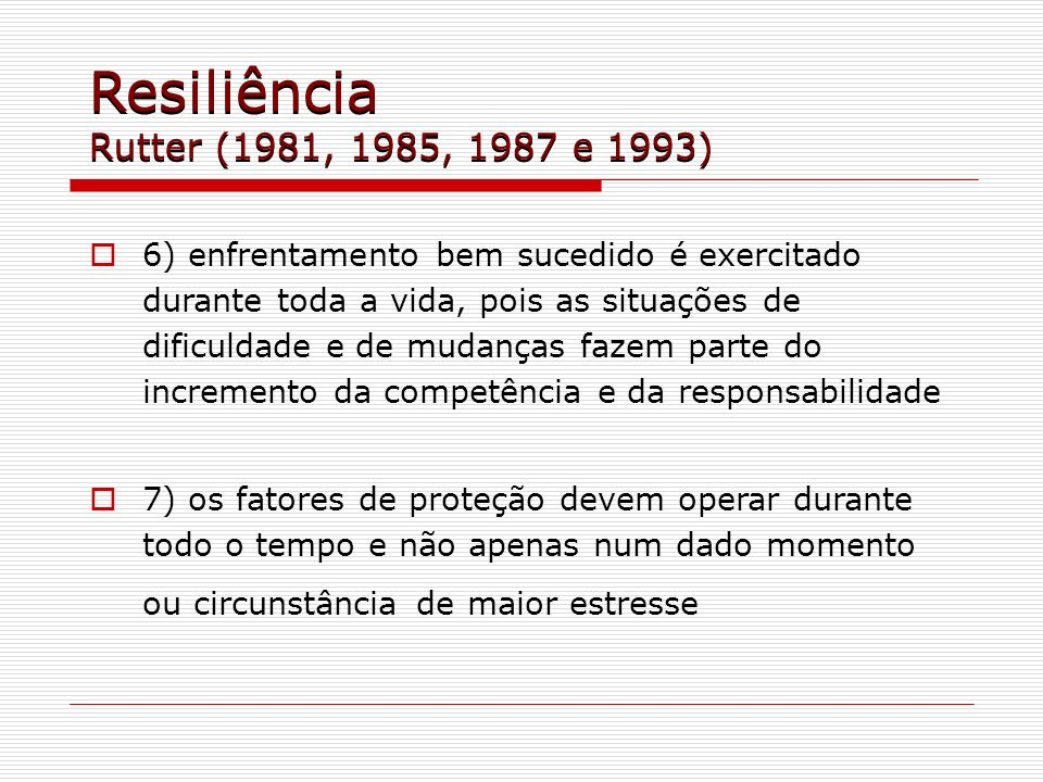 Resiliência Rutter (1981, 1985, 1987 e 1993)