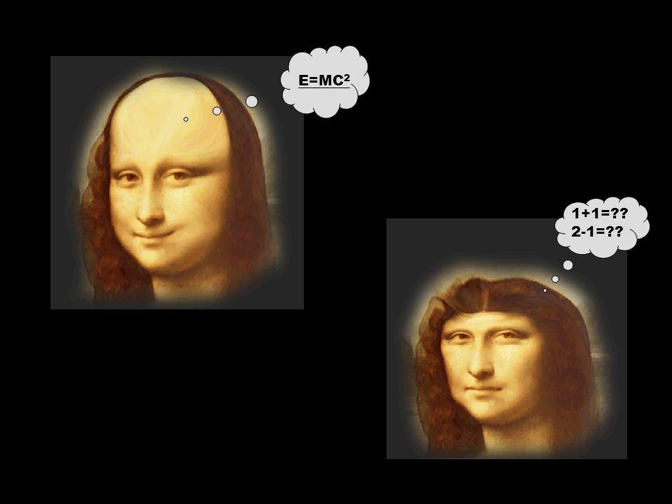 E=MC2 1+1= 2-1=