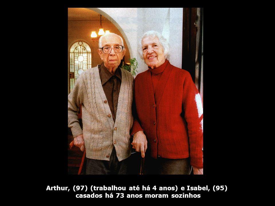 Arthur, (97) (trabalhou até há 4 anos) e Isabel, (95)
