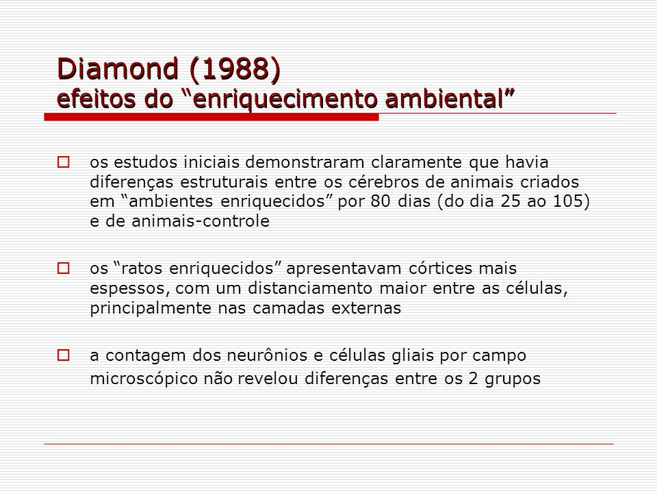 Diamond (1988) efeitos do enriquecimento ambiental