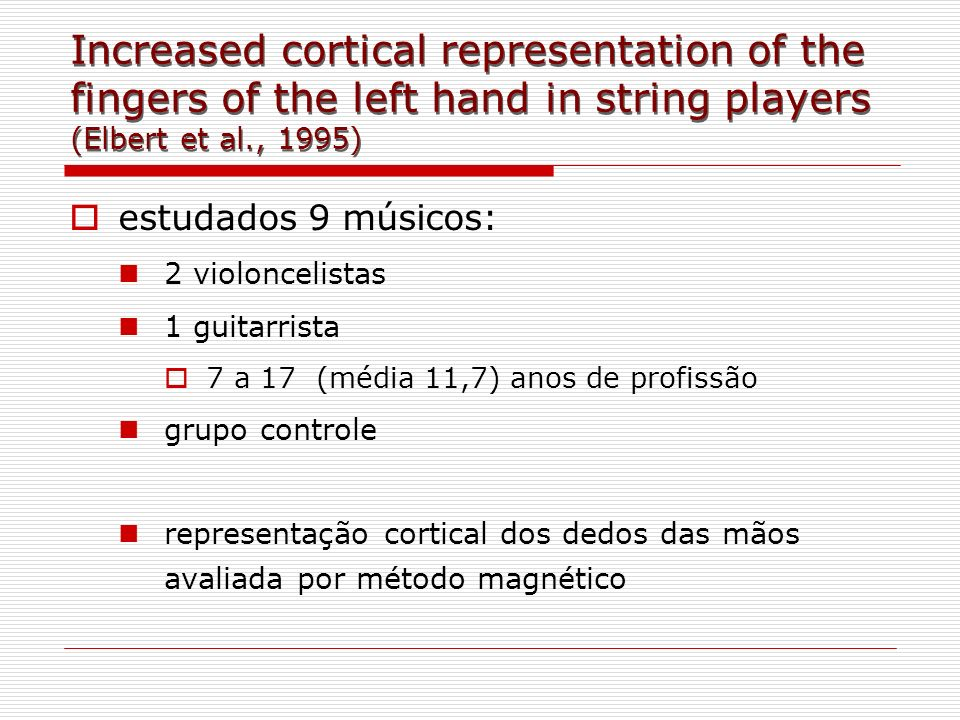 Increased cortical representation of the fingers of the left hand in string players (Elbert et al., 1995)