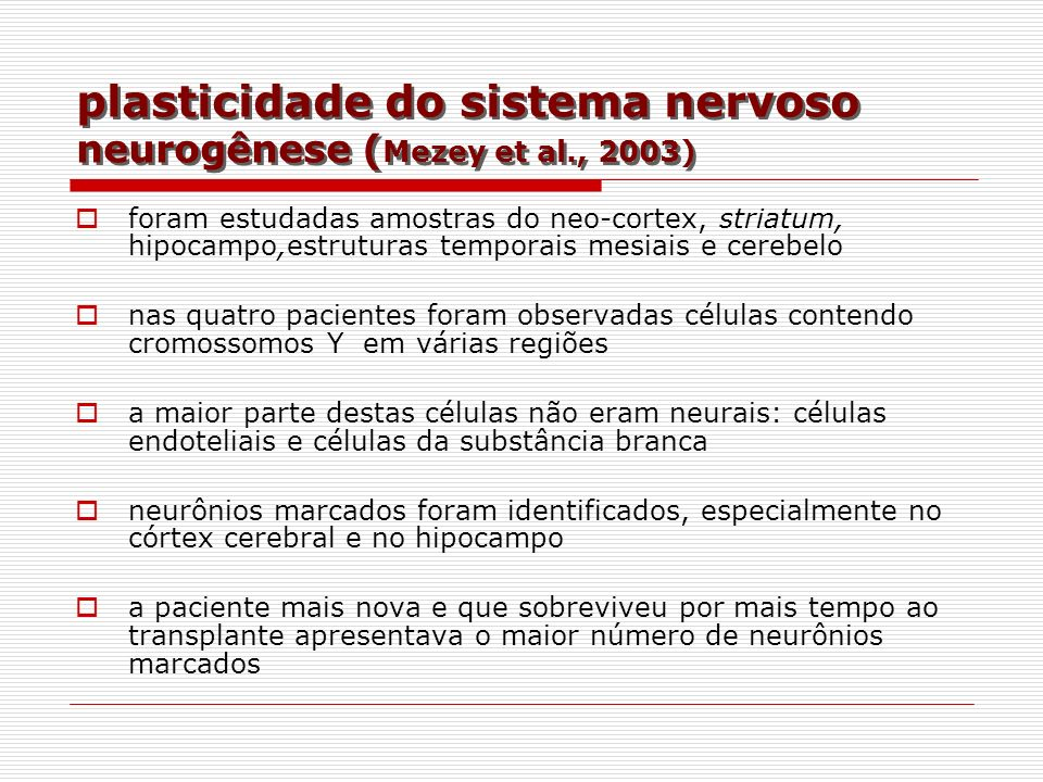 plasticidade do sistema nervoso neurogênese (Mezey et al., 2003)