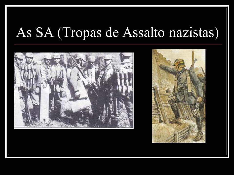 As SA (Tropas de Assalto nazistas)