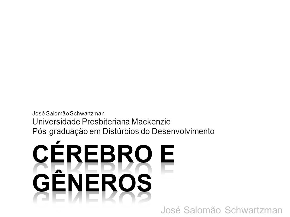 Cérebro e gêneros José Salomão Schwartzman