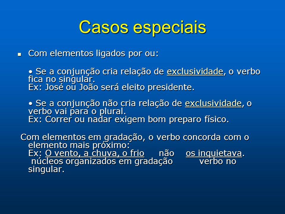 Casos especiais Com elementos ligados por ou: