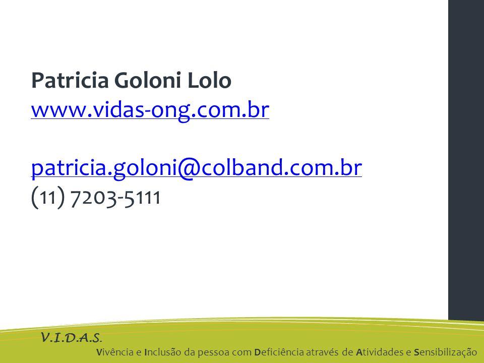 Patricia Goloni Lolo www.vidas-ong.com.br