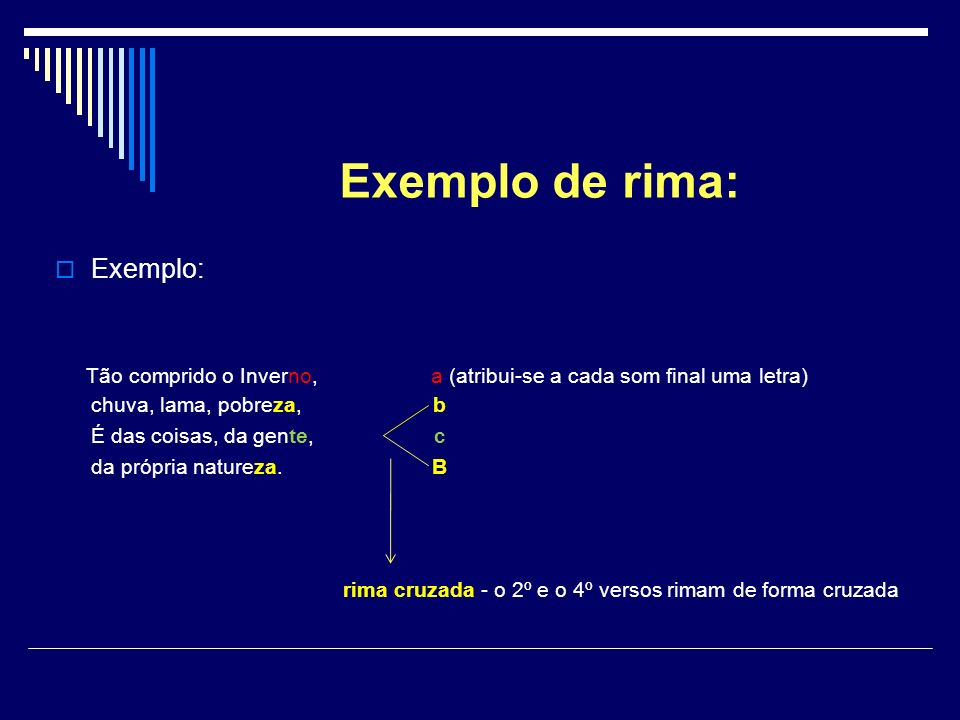 Exemplo de rima: Exemplo: