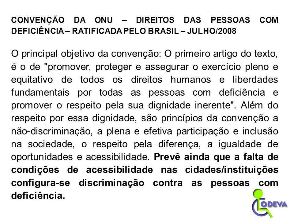 CONVENÇÃO DA ONU – DIREITOS DAS PESSOAS COM DEFICIÊNCIA – RATIFICADA PELO BRASIL – JULHO/2008