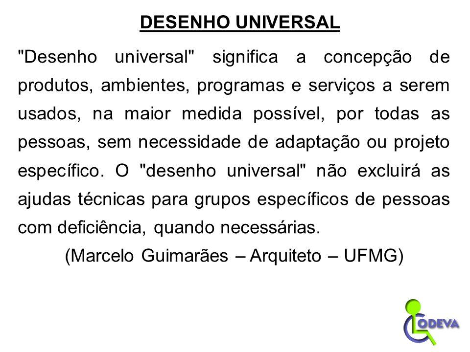(Marcelo Guimarães – Arquiteto – UFMG)