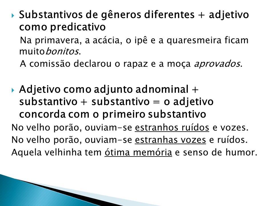 Substantivos de gêneros diferentes + adjetivo como predicativo