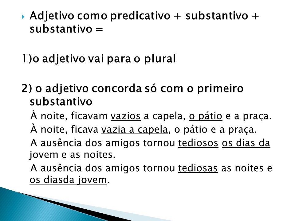 Adjetivo como predicativo + substantivo + substantivo =