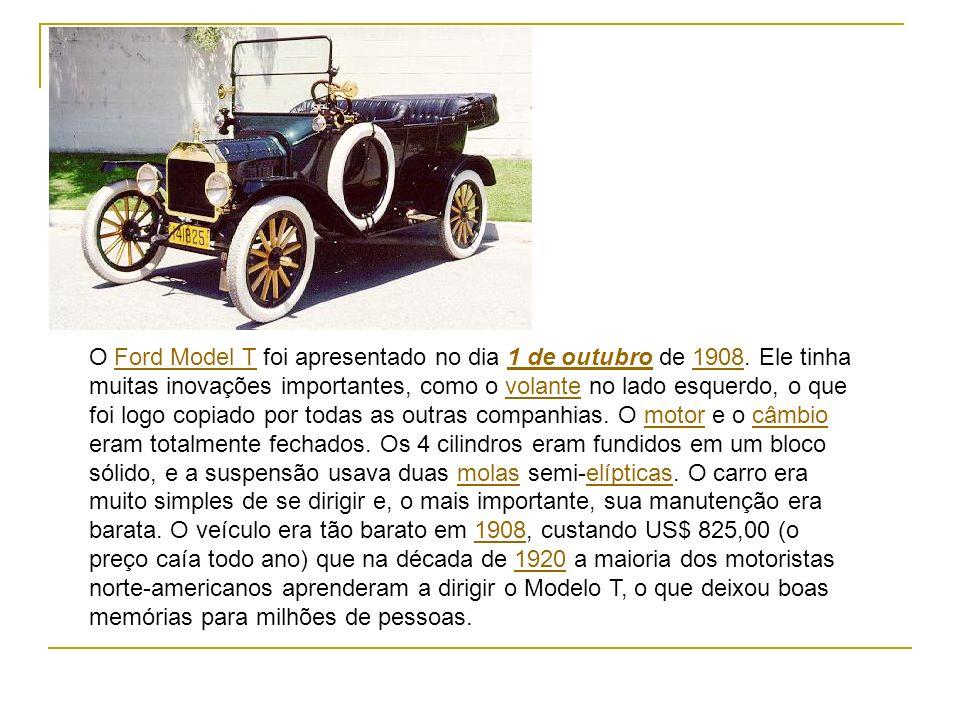 O Ford Model T foi apresentado no dia 1 de outubro de 1908