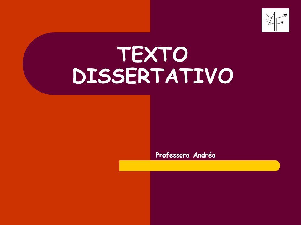 TEXTO DISSERTATIVO Professora Andréa