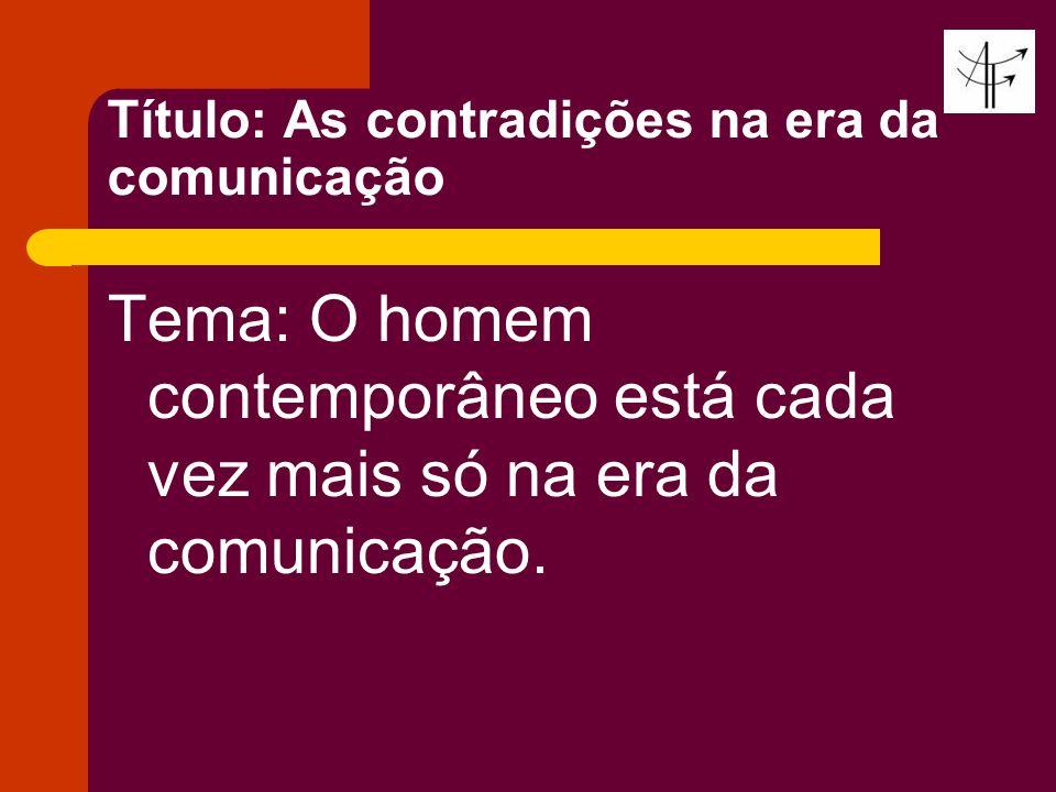 Título: As contradições na era da comunicação