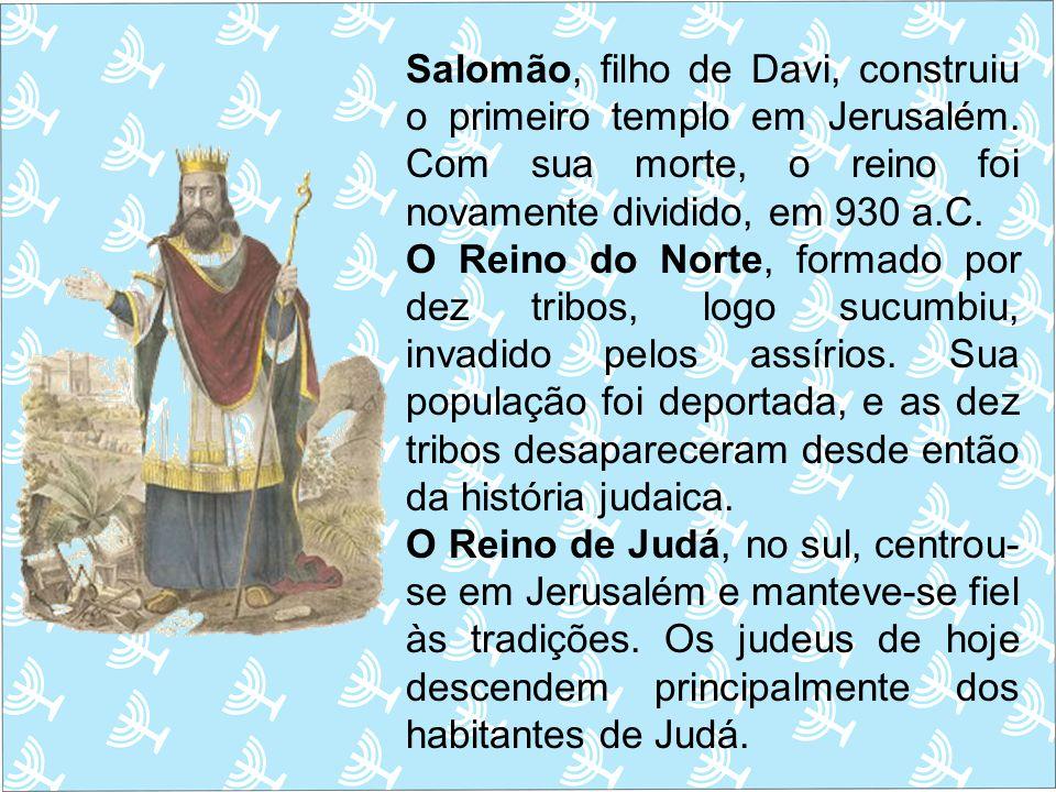 Salomão, filho de Davi, construiu o primeiro templo em Jerusalém