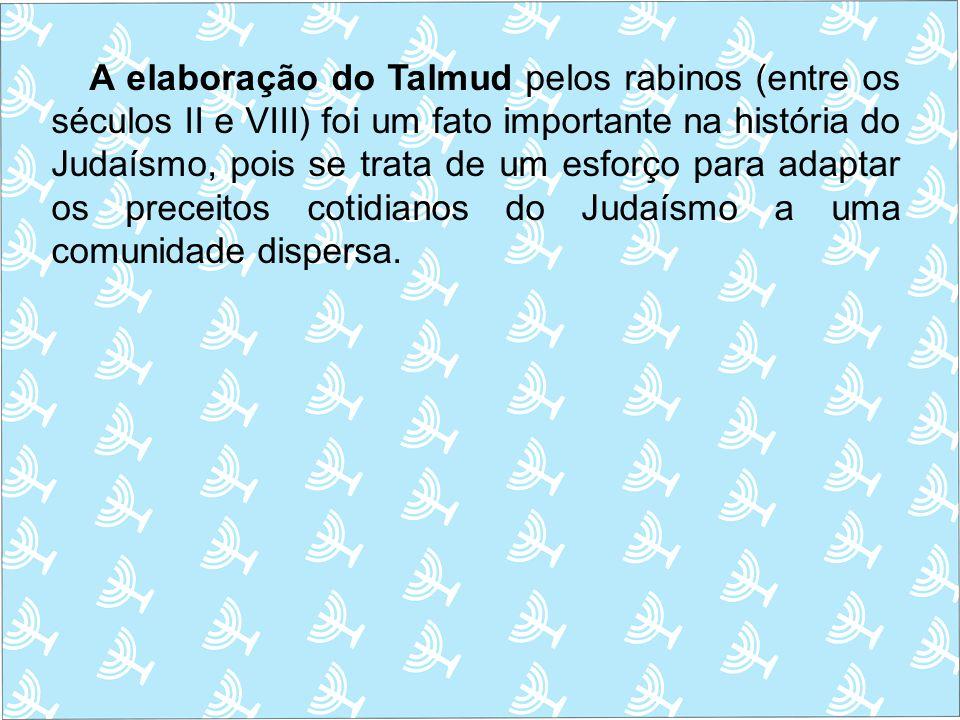 A elaboração do Talmud pelos rabinos (entre os séculos II e VIII) foi um fato importante na história do Judaísmo, pois se trata de um esforço para adaptar os preceitos cotidianos do Judaísmo a uma comunidade dispersa.