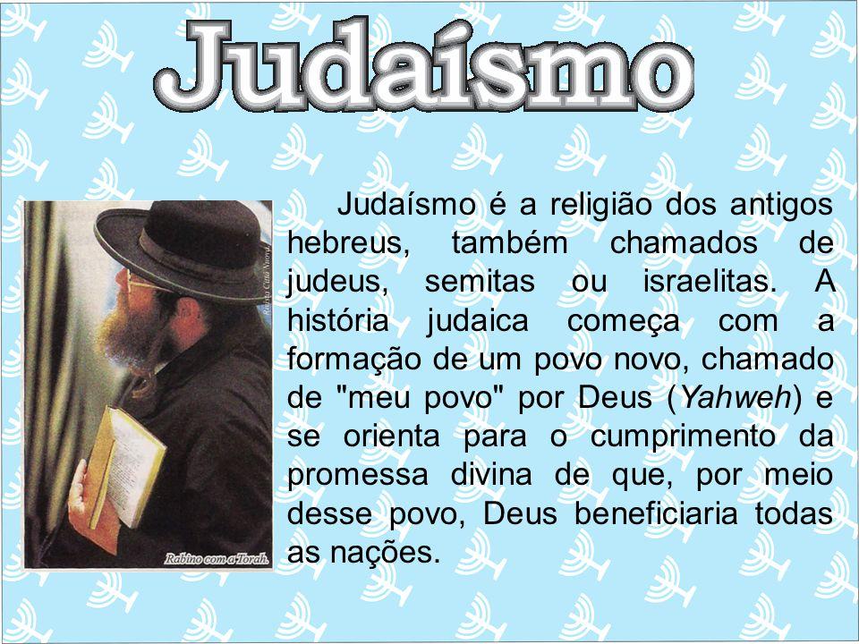 Judaísmo é a religião dos antigos hebreus, também chamados de judeus, semitas ou israelitas.