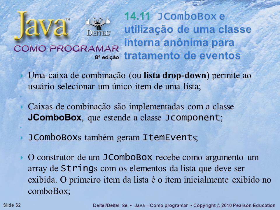 14.11 JComboBox e utilização de uma classe interna anônima para tratamento de eventos