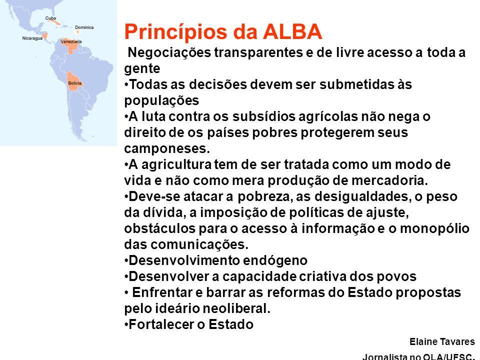 Princípios da ALBA Negociações transparentes e de livre acesso a toda a gente. Todas as decisões devem ser submetidas às populações.