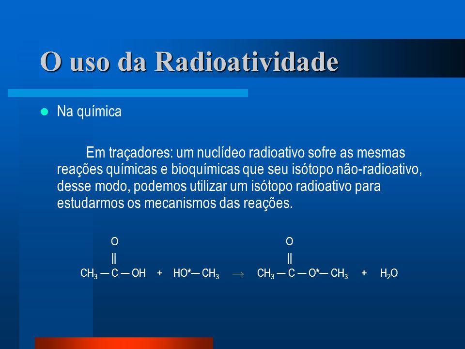 O uso da Radioatividade