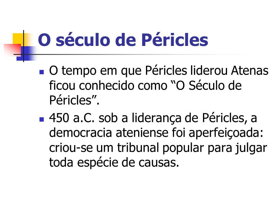 O século de Péricles O tempo em que Péricles liderou Atenas ficou conhecido como O Século de Péricles .