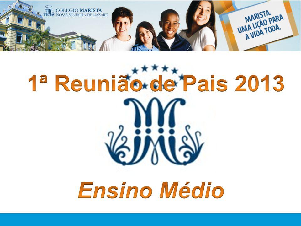 1ª Reunião de Pais 2013 Ensino Médio