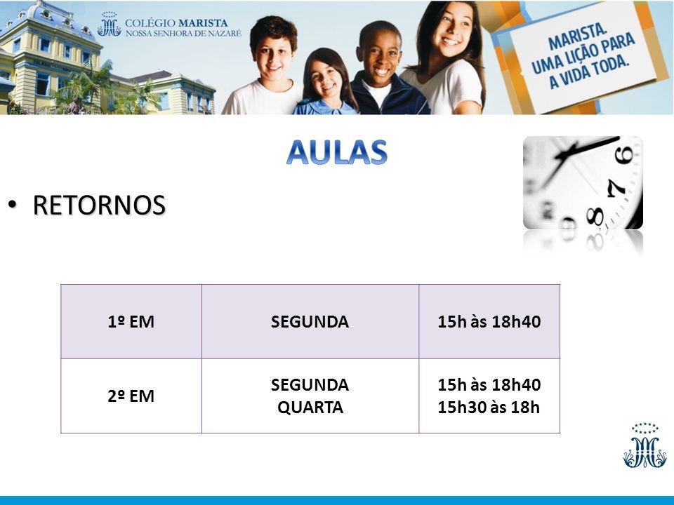 AULAS RETORNOS 1º EM SEGUNDA 15h às 18h40 2º EM QUARTA 15h30 às 18h