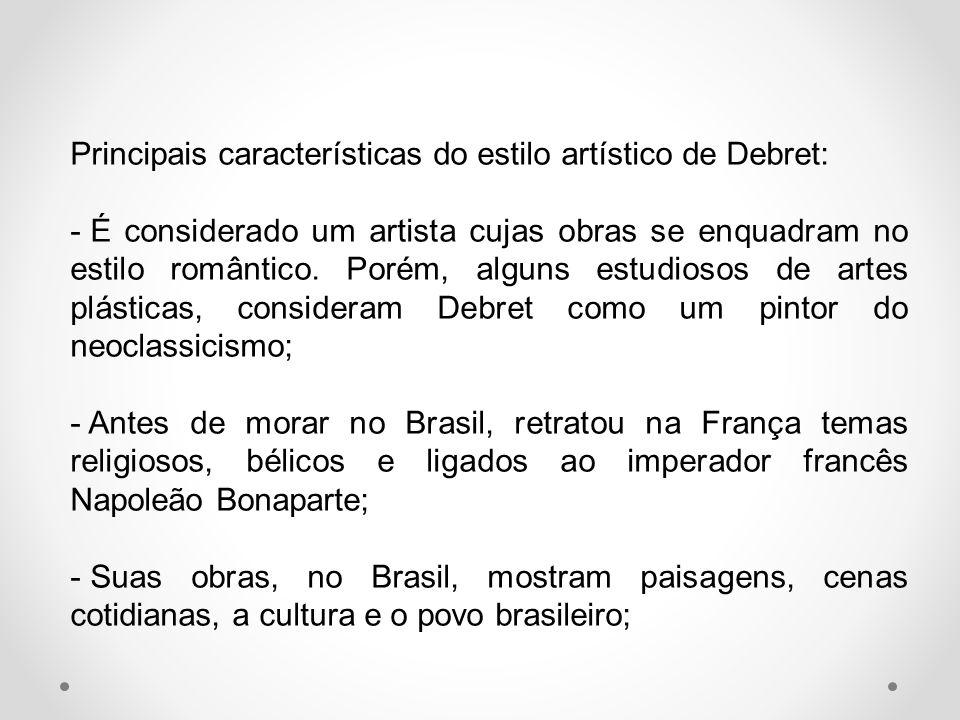Principais características do estilo artístico de Debret:
