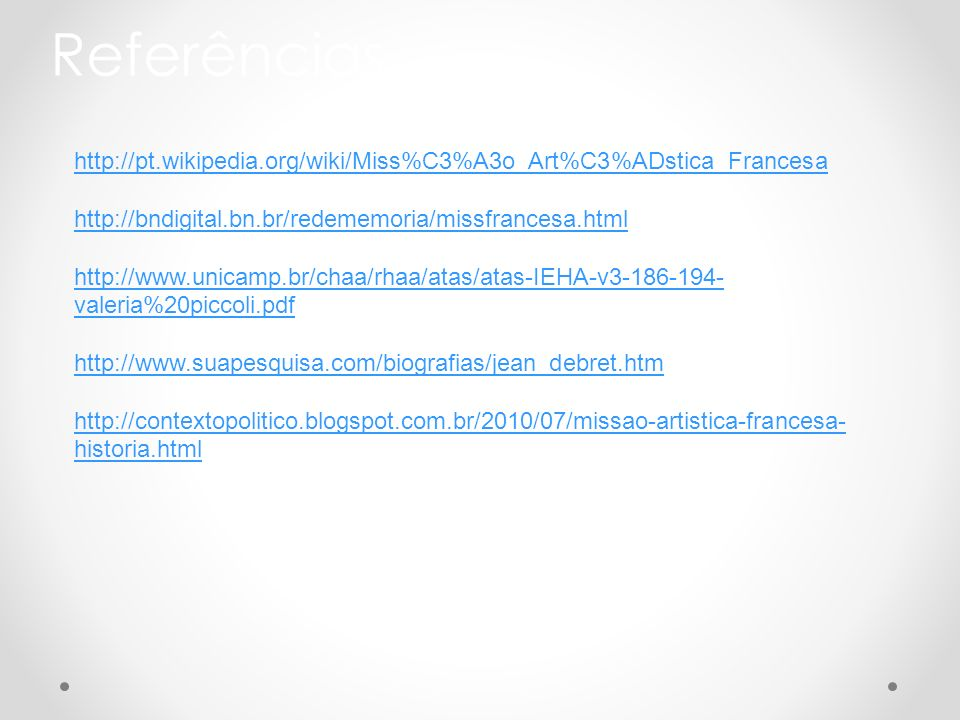Referênciashttp://pt.wikipedia.org/wiki/Miss%C3%A3o_Art%C3%ADstica_Francesa. http://bndigital.bn.br/redememoria/missfrancesa.html.