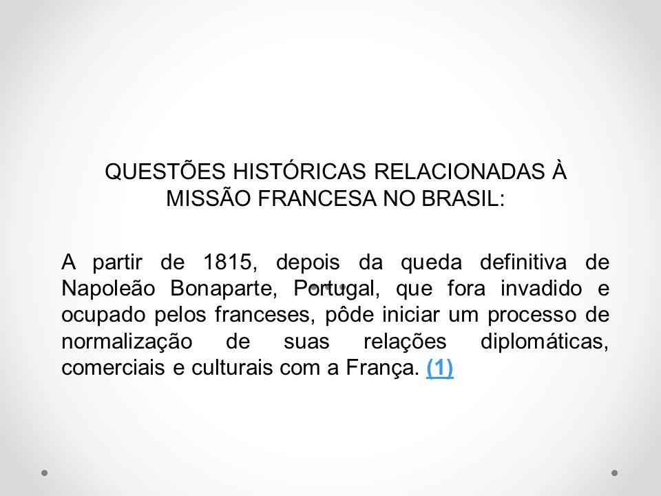 QUESTÕES HISTÓRICAS RELACIONADAS À MISSÃO FRANCESA NO BRASIL: