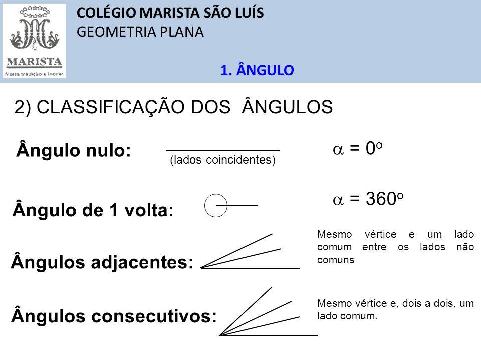 2) CLASSIFICAÇÃO DOS ÂNGULOS