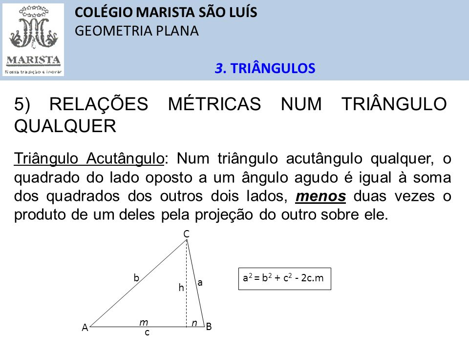 5) RELAÇÕES MÉTRICAS NUM TRIÂNGULO QUALQUER