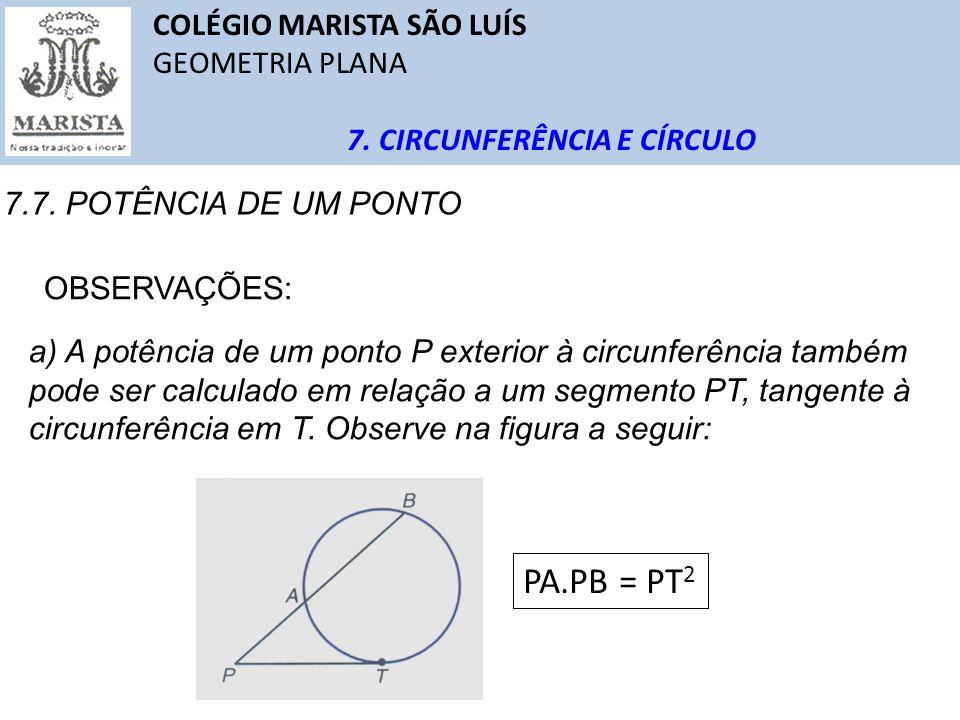 PA.PB = PT2 COLÉGIO MARISTA SÃO LUÍS GEOMETRIA PLANA