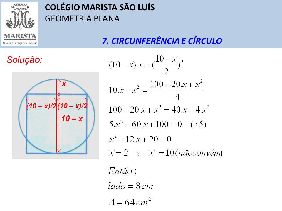 COLÉGIO MARISTA SÃO LUÍS GEOMETRIA PLANA 7. CIRCUNFERÊNCIA E CÍRCULO