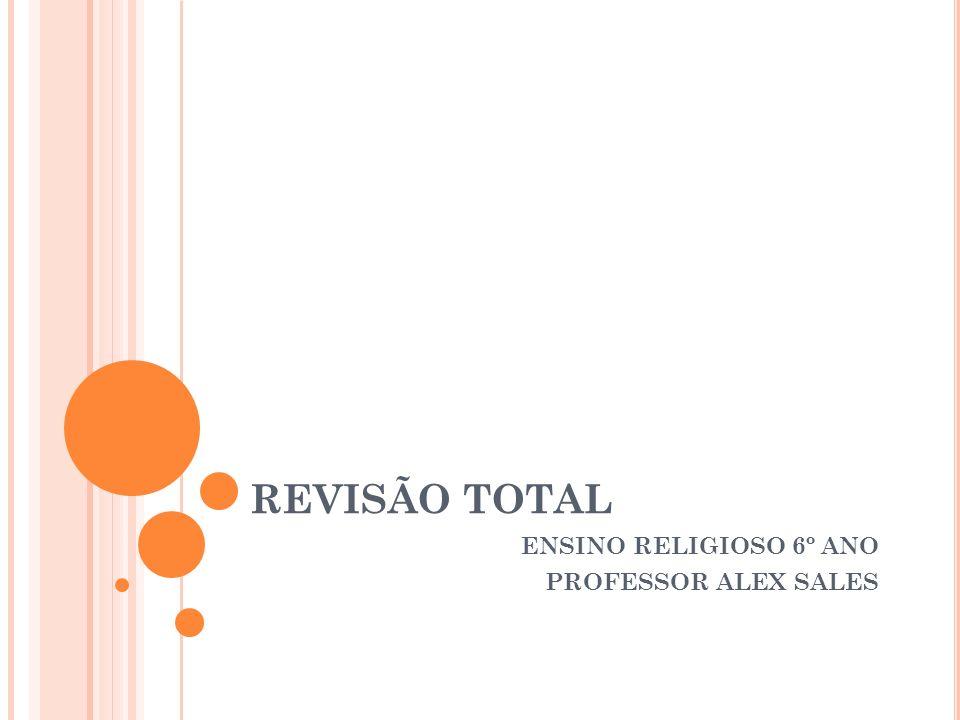 ENSINO RELIGIOSO 6º ANO PROFESSOR ALEX SALES